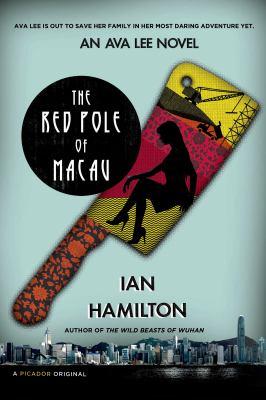 The red pole of Macau : an Ava Lee novel