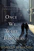 Once We Were Brothers: A Novel by Ronald H. Balson