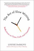 The art of slow writing : reflections on time, craft, and creativity