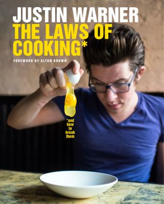 The laws of cooking* :  and how to break them