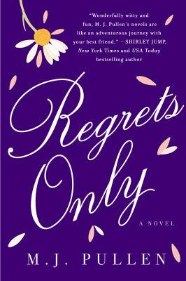 Regrets only : a novel