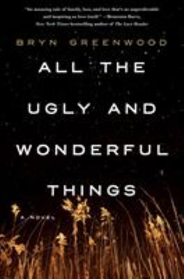 All the ugly and wonderful things : a novel