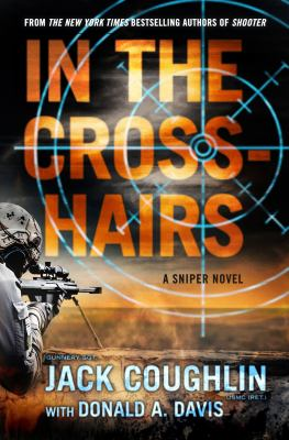 In the crosshairs : a sniper novel