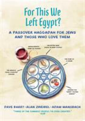 For this we left Egypt? :  a Passover Haggadah for Jews and those who love them