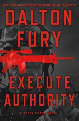 Execute authority : a Delta Force novel