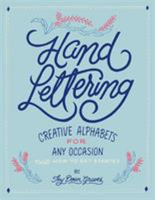 Hand lettering :  creative alphabets for any occasion