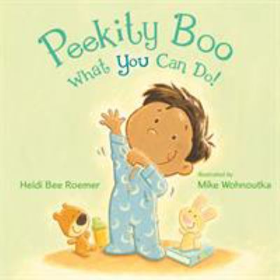Peekity boo! what you can do: a bedtime story