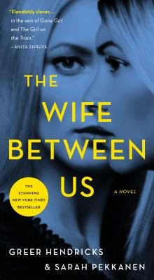The Wife Between Us A Novel