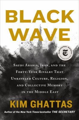 Black wave: the Saudi-Iran wars on religion and culture that destroyed the Middle East