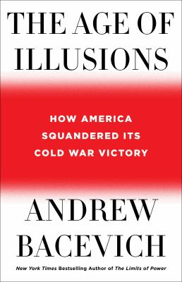 The age of illusions : America after the Cold War