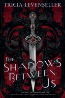 The Shadows Between Us