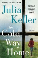 The cold way home by Keller, Julia,