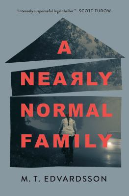 A nearly normal family /cM.T. Edvardsson ; translated by Rachel Willson-Broyles.