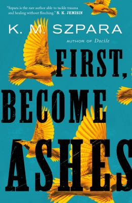 First, Become Ashes