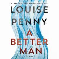 A Better Man--A Chief Inspector Gamache Novel