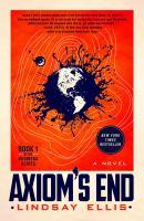 Axiom's End--A Novel