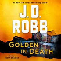 Golden in Death--An Eve Dallas Novel (In Death, Book 50) by Robb, J. D.