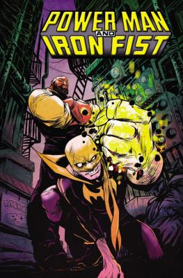 Power Man and Iron Fist. Vol. 01, The Boys Are Back in Town