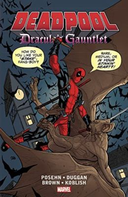 Deadpool : Dracula's gauntlet