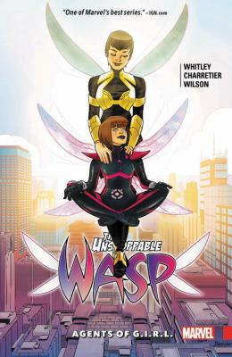 The unstoppable Wasp. Vol 02, Agents of G.I.R.L.
