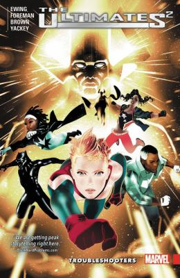 The Ultimates 2. Vol. 01, Troubleshooters