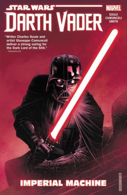 Star Wars : Darth Vader : dark lord of the Sith. Imperial machine