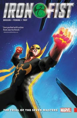 Iron Fist. Vol. 01, The Trial of the Seven Masters