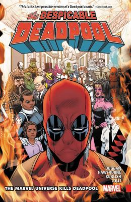 The despicable Deadpool. 3, The Marvel universe kills Deadpool