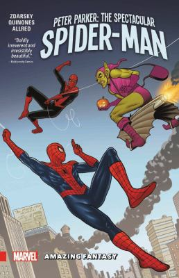 Peter Parker :  the spectacular Spider-Man. Amazing fantasy
