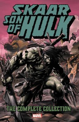 Skaar : son of Hulk - the complete collection