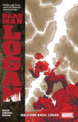 Dead Man Logan. Vol. 02, Welcome Back, Logan