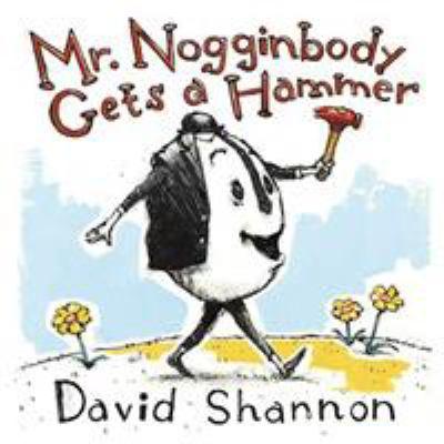 Mr. Nogginbody gets a hammer