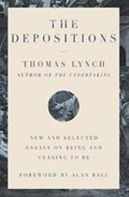 The depositions : new and selected essays on being and ceasing to be
