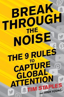 Break through the noise : the nine rules to capture global attention