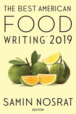 The Best American Food Writing 2019 /.