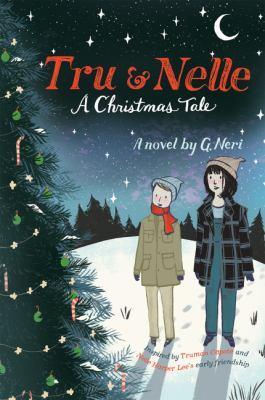 Tru & Nelle :  a Christmas tale : a novel