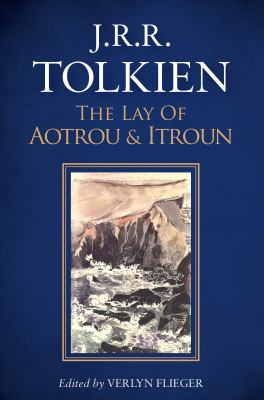 The lay of Aotrou and Itroun : together with the Corrigan poems