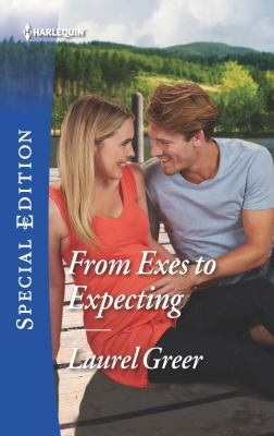 From exes to expecting
