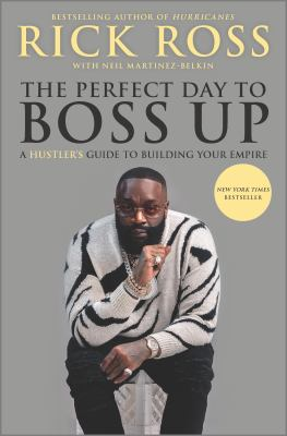 The perfect day to boss up : a hustler's guide to building your empire