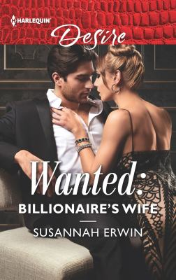 Wanted: billionaire's wife :  Billionaire's Wife