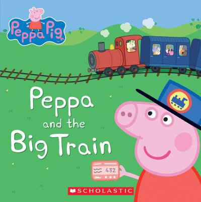 Cover Image for Peppa and the big train