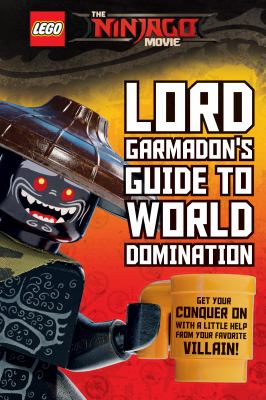 Lord Garmadon's guide to world domination