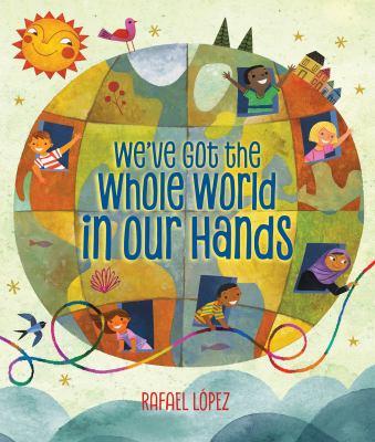 We've got the whole world in our hands: = Tenemos el mundo entero en las manos