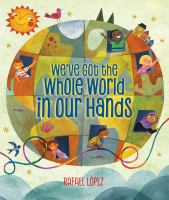 We've Got the Whole World in Our Hands