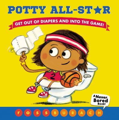 Potty all-star : get out of diapers and into the game!