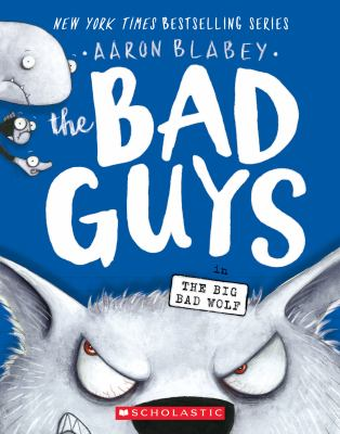 Bad Guys. 09 : The Bad Guys in the Big Bad Wolf