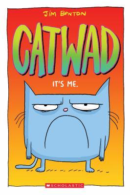 Catwad: it's me