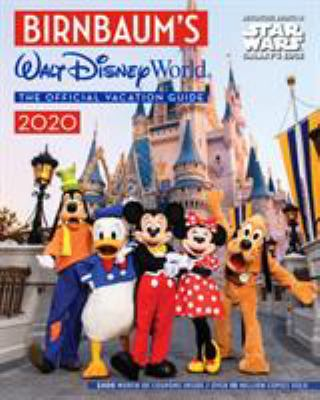 Walt Disney World :  the official vacation guide 2020 : expert advice from the inside source