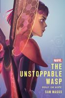 The Unstoppable Wasp : by Maggs, Sam,