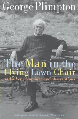 The man in the flying lawn chair and other excursions and observations